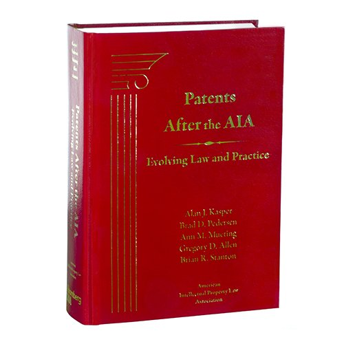 patents-after-the-aia-evolving-law-and-practice