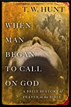 When Man Began to Call On God: A Brief…