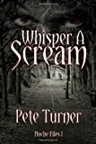 Turner, Pete: Whisper A Scream: Noche Files I
