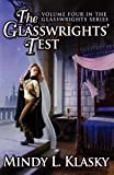 Klasky, Mindy L.: The Glasswrights' Test (Volume Four in the Glasswrights Series)