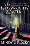 Klasky, Mindy L.: The Glasswrights' Master (Volume Five in the Glasswrights Series)