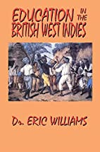 Education in the British West Indies by Eric…