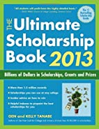 The Ultimate Scholarship Book 2013: Billions…