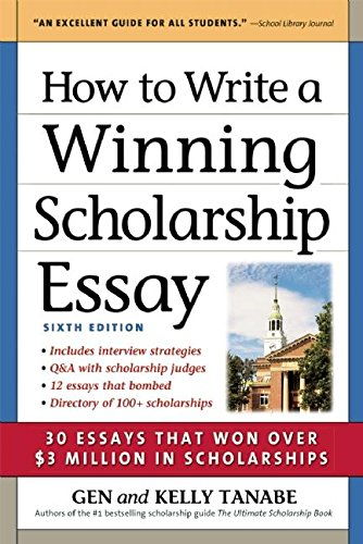how-to-write-a-winning-scholarship-essay-30-essays-that-won-over-3-million-in-scholarships