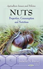Nuts: Properties, Consumption and Nutrition…