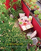 66 Square Feet: A Delicious Life, One Woman,…