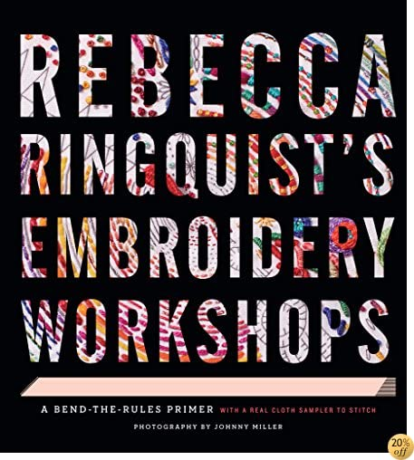 TRebecca RingquistÂ's Embroidery Workshops: A Bend-the-Rules Primer