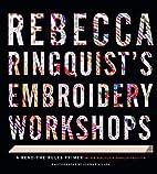 Rebecca Ringquist's Embroidery…