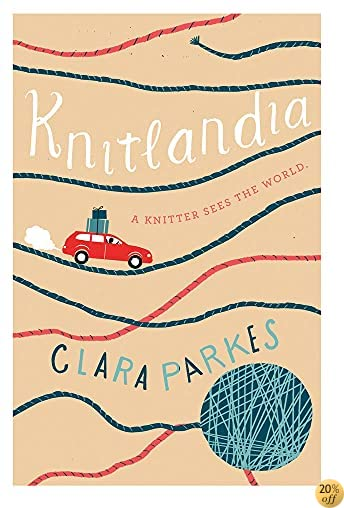 TKnitlandia: A Knitter Sees the World