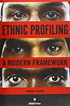 Ethnic Profiling: A Modern Framework by…