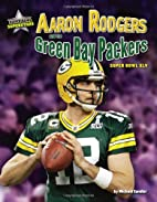 Aaron Rodgers and the Green Bay Packers:…