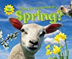 How Do You Know It's Spring? by Ruth Owen