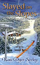 Slayed on the Slopes by Kate Dyer-Seeley