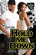 Hold Me Down (Coleman High) by Calvin Slater