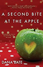 A Second Bite at the Apple by Dana Bate