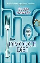 The Divorce Diet by Ellen Hawley