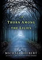 A Thorn Among the Lilies (An Alvin, Alabama…