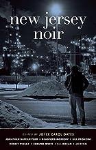 New Jersey Noir by Joyce Carol Oates