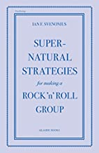 Supernatural Strategies for Making a Rock…