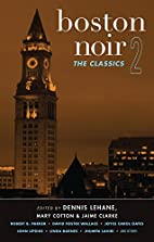 Boston Noir 2: The Classics (Akashic Noir)…