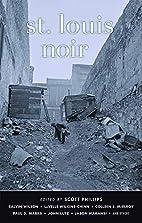 St. Louis Noir by Scott Phillips