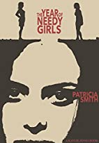 The Year of Needy Girls by Patricia A. Smith