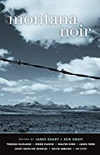 Montana Noir (Akashic Noir) by James Grady