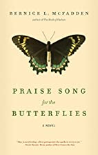 Praise Song for the Butterflies by Bernice…