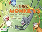 The Tree Monkeys by Wynne Marshall