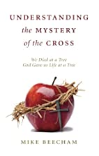 Understanding the Mystery of the Cross by…