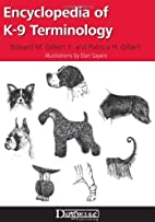 Encyclopedia of K-9 Terminology by Edward M.
