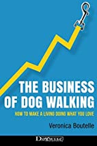 The Business of Dog Walking: How to Make a…