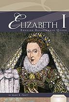 Elizabeth I: English Renaissance Queen…
