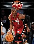 Miami Heat (Inside the NBA) by Marty Gitlin