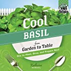 Cool Basil from Garden to Table: How to…