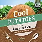 Cool Potatoes from Garden to Table: How to…