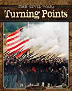 The Civil War: Turning Points by Jim Ollhoff