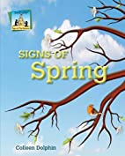 Signs of Spring (Signs of the Seasons) by…