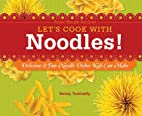 Let's Cook with Noodles!: Delicious &…