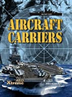 Aircraft Carriers (Military Ships) by John…