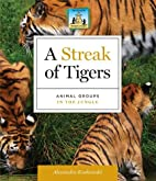 A Streak of Tigers: Animal Groups in the…