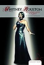 Whitney Houston: Recording Artist & Actress…