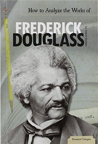 how-to-analyze-the-works-of-frederick-douglass-essential-critiques
