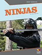 Ninjas (Core Library: Great Warriors) by…