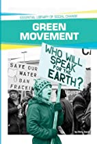 Green Movement (Essential Library of Social…