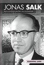 Jonas Salk: Medical Innovator and Polio…
