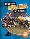 Lee, Tony: Greatest Rivalries in Sports (Sports' Biggest Moments)