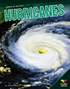 Hurricanes (Core Library: Earth in Action)…