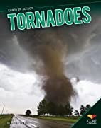 Tornadoes (Core Library: Earth in Action) by…