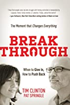 Break Through: When to Give In, How to Push…